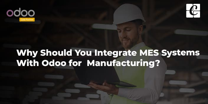 what-is-mes-integrate-with-odoo-erp.jpg