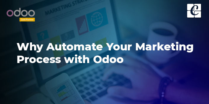 why-automate-your-marketing-process-with-odoo.jpg