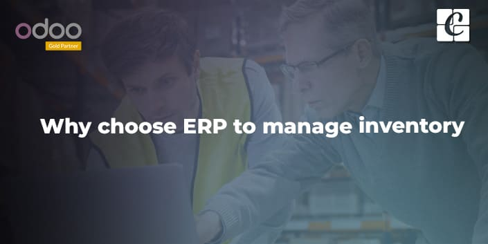 why-choose-erp-for-inventory-management.jpg