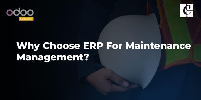 why-choose-erp-for-maintenance-management.jpg
