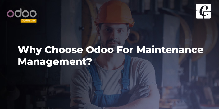 why-choose-odoo-for-maintenance-management.jpg