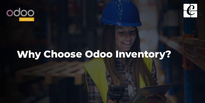 why-choose-odoo-inventory.jpg