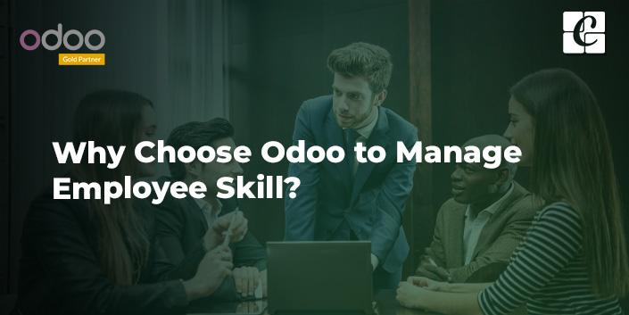 why-choose-odoo-to-manage-employee-skill.jpg