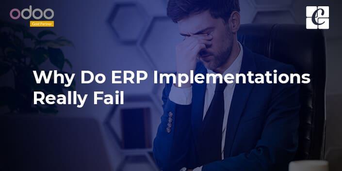 why-do-erp-implementations-really-fail.jpg
