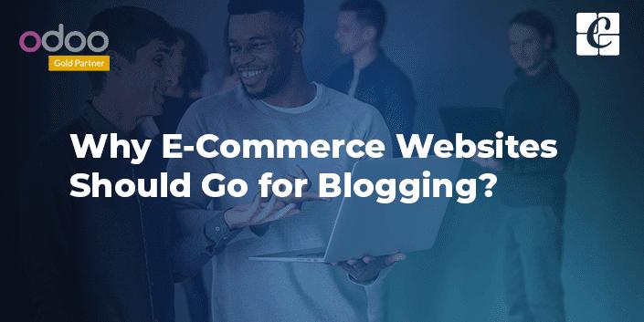 why-ecommerce-websites-should-go-for-blogging.png