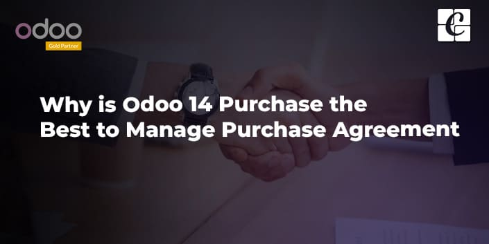 why-is-odoo-14-purchase-the-best-to-manage-purchase-agreement.jpg
