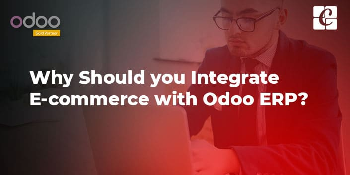 why-should-you-integrate-e-commerce-with-odoo-erp.jpg